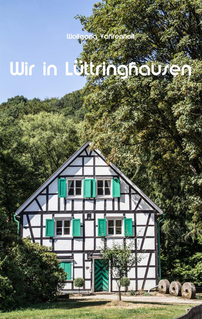 Der Heimatbund Lüttringhausen präsentiert den Lüttringhauser Fotoband von Wolfgang Vahrenholt:
