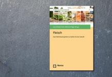 """""""Fleisch - Vom Wohlstandssymbol zur Gefahr für die Zukunft"""" heißt Band 1 der neuen Schriftenreihe """"Ernährung und Gesellschaft"""" im Nomos Verlag. Cover: Nomos Verlag - www.nomos.de"""