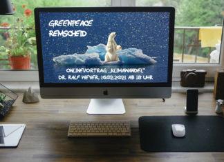 Greenpeace Remscheid veranstaltet am 16.02.2021 ab 18 Uhr einen Onlinevortrag zum Thema Klimawandel.