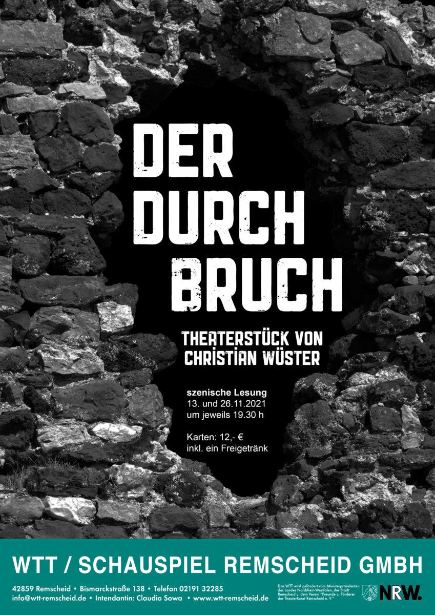 Der Durchbruch - Theaterstück von Christian Wüster. Szenische Lesung 13. und 26.11.2021 um jeweils 19.30 h im WTT. Karten: 12,- € inkl. einem Freigetränk